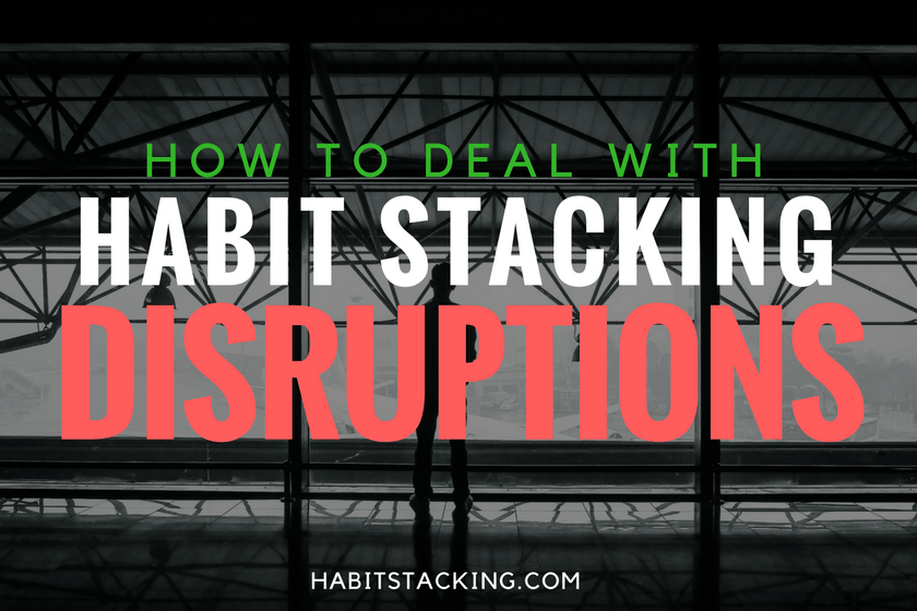 How to Deal with Habit Stacking Disruptions