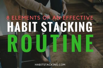 Elements of an Effective Habit Stacking Routine