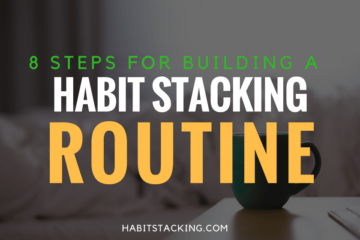 How to Build a Habit Stacking Routine